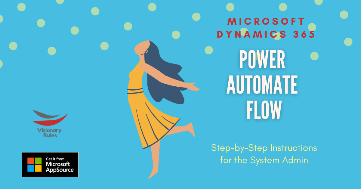 Microsoft Dynamics 365 Power Automate Flow for D365 System Admins