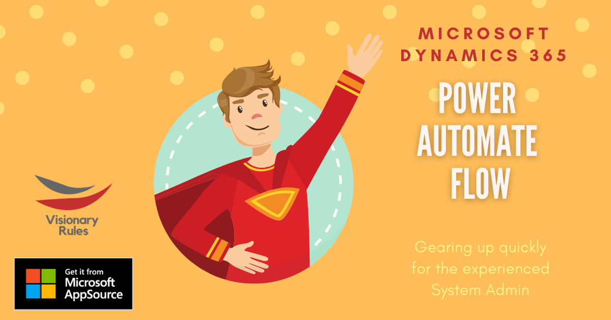 Power Automate for the Experienced Dynamics 365 System Administrator: Blog series
